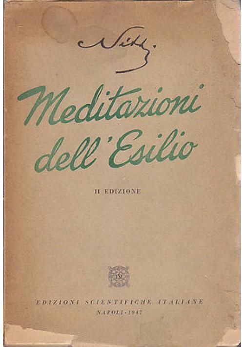 MEDITAZIONI DELL'ESILIO di Francesco Nitti 1947 Edizioni Scientifiche Italiane