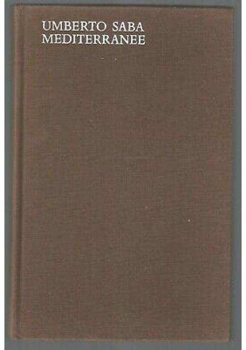 MEDITERRANEE di Umberto Saba 1969 Arnoldo Mondadori lo specchio IV edizione