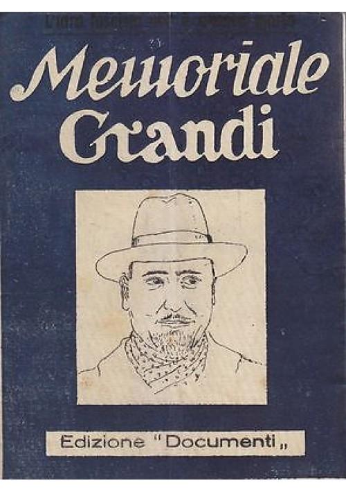 MEMORIALE GRANDI l'idra fascista non è ancora morta 1945(?) Edizione Documenti
