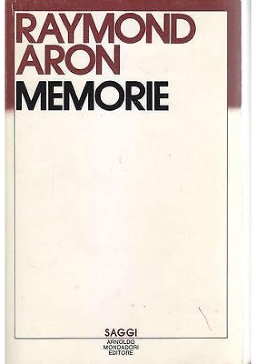 MEMORIE  50 ANNI DI RIFLESSIONE POLITICA di Raymond Aron 1984 Arnoldo Mondadori