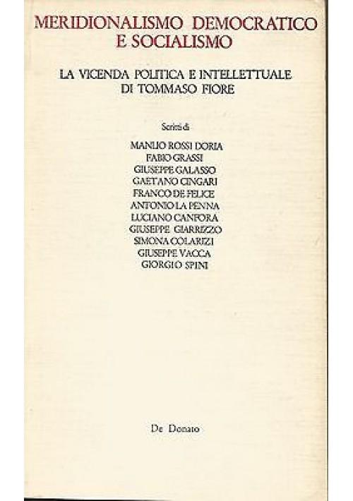 MERIDIONALISMO DEMOCRATICO E SOCIALISMO Tommaso Fiore -  De Donato 1979