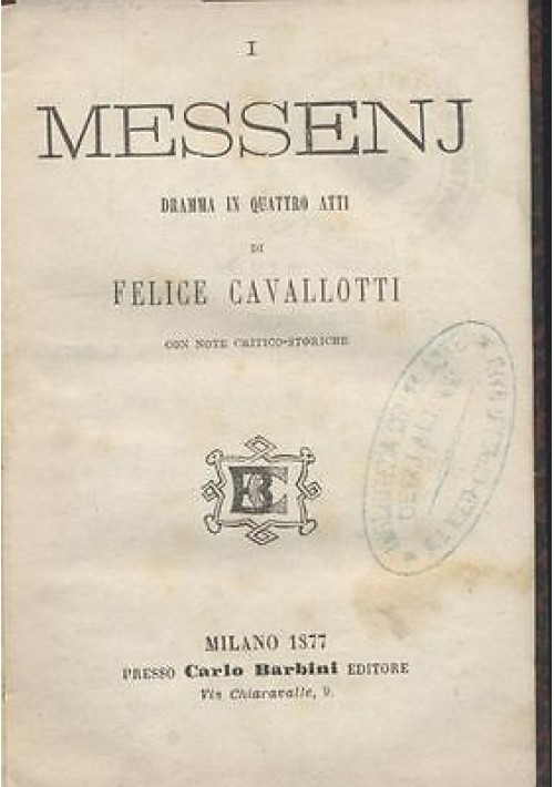MESSENJ dramma in 4 atti di Felice Cavallotti 1877 Carlo Barbini editore