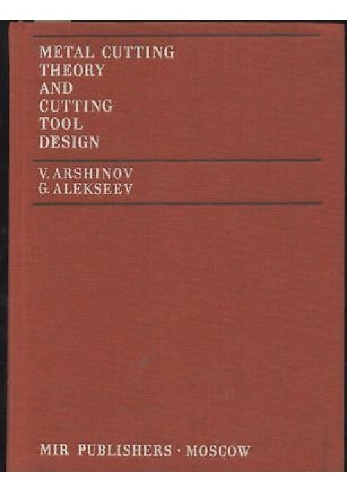 METAL CUTTING THEORY AND CUTTING TOOL DESIGN di Arshinov e Alekseev 1973 mir