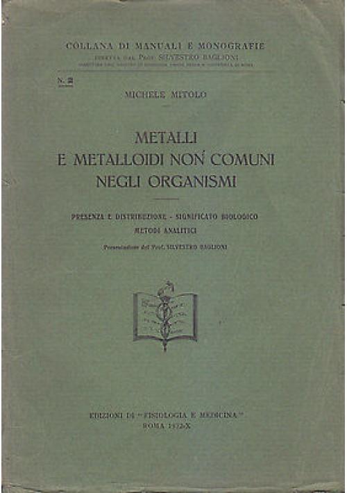 METALLI E METALLOIDI NON COMUNI NEGLI ORGANISMI di Michele Mitolo 1932
