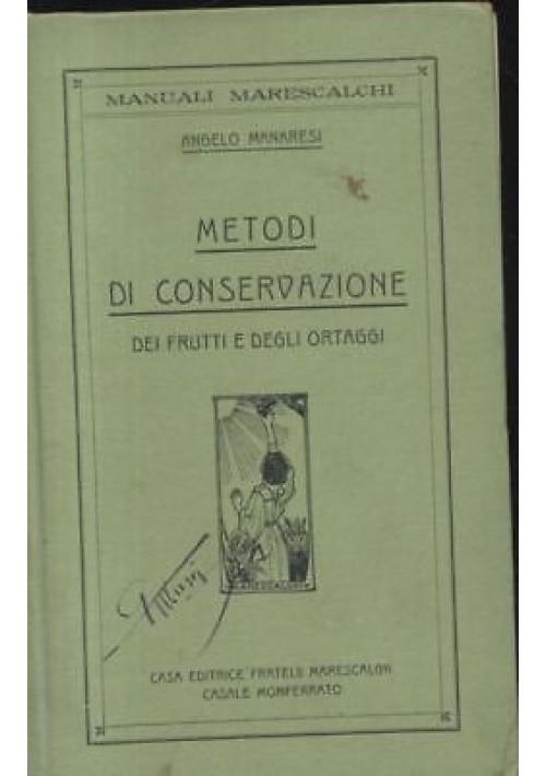 METODI DI CONSERVAZIONE dei frutti e degli ortaggi 1915 di Angelo Manaresi