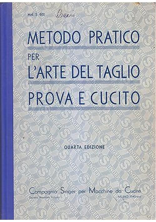 METODO PRATICO PER L'ARTE DEL TAGLIO 1939 Compagnia Singer con 464 illustrazioni