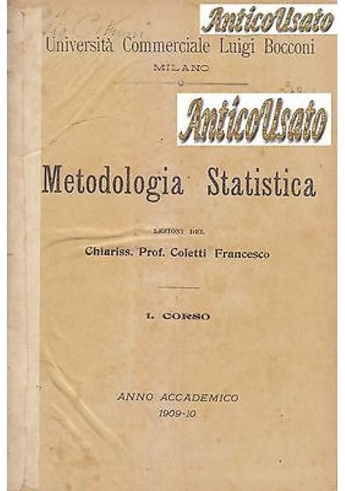 METODOLOGIA STATISTICA del Professor Coletti Francesco 1909 1910 Bocconi