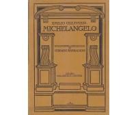 MICHELANGELO - Emilio Ollivier 1927 Casa Editrice Ceschina
