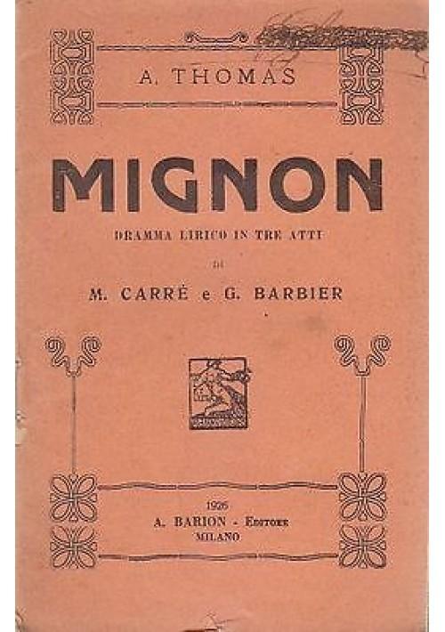 MIGNON - DRAMMA LIRICO IN TRE ATTI LIBRETTO D'OPERA 1926 Barion