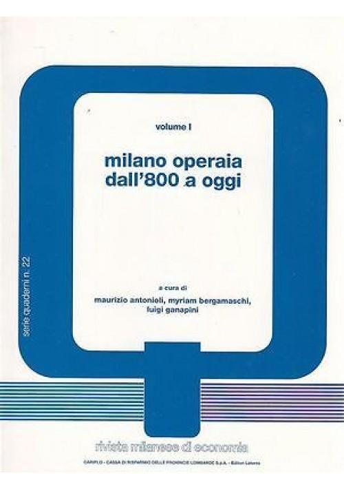 MILANO OPERAIA DALL'800 A OGGI – 2 VOLUMI a cura di Antonioli - 1992 Laterza