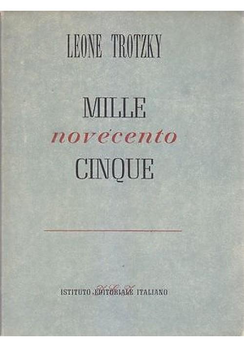 MILLENOVECENTOCINQUE di Leone Trotzky  Istituto Editoriale Italiano 1948 I ediz