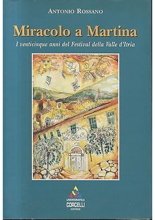 MIRACOLO A MARTINA I venticinque anni del festival Valle d Itria di Antonio Rossano 1999