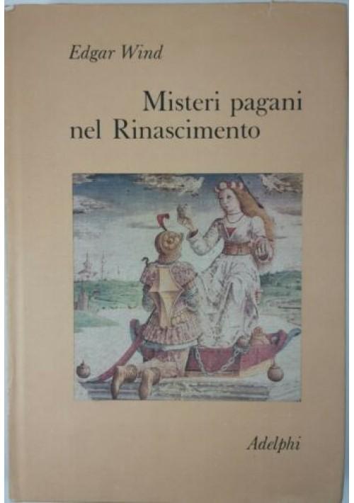 MISTERI PAGANI NEL RINASCIMENTO di  Edgar Wind 1986 Adelphi il ramo d'oro Libro