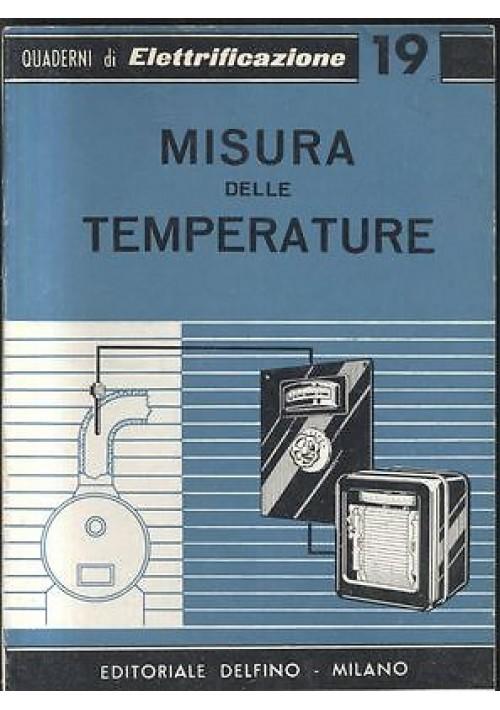 MISURA DELLE TEMPERATURE Emilio Cometta- Delfino quaderni di elettrificazione 19
