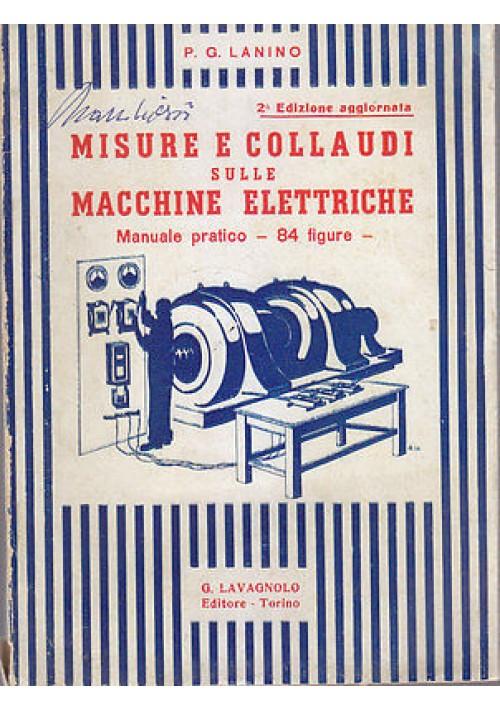 MISURE E COLLAUDI SULLE MACCHINE ELETTRICHE di P.G. Lanino editore Lavagnolo