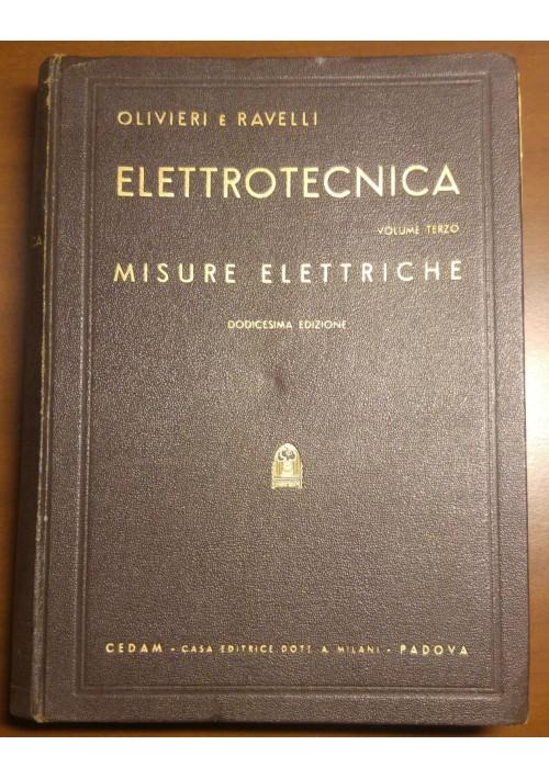 MISURE ELETTRICHE VOLUME III di elettrotecnica di Olivieri e Ravelli 1955 Cedam