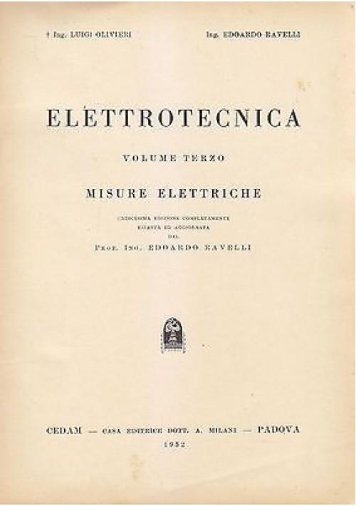 MISURE ELETTRICHE  volume III dell'ELETTROTECNICA Olivieri e Ravelli 1952 Cedam