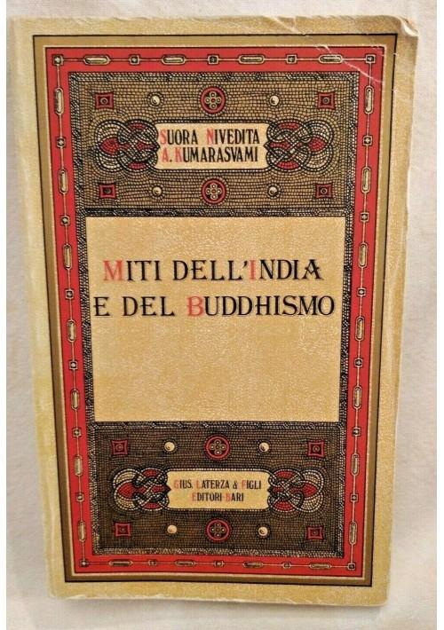 MITI DELL'INDIA E DEL BUDDHISMO di Suora Nivedita A Kumarasvami 1980 Laterza