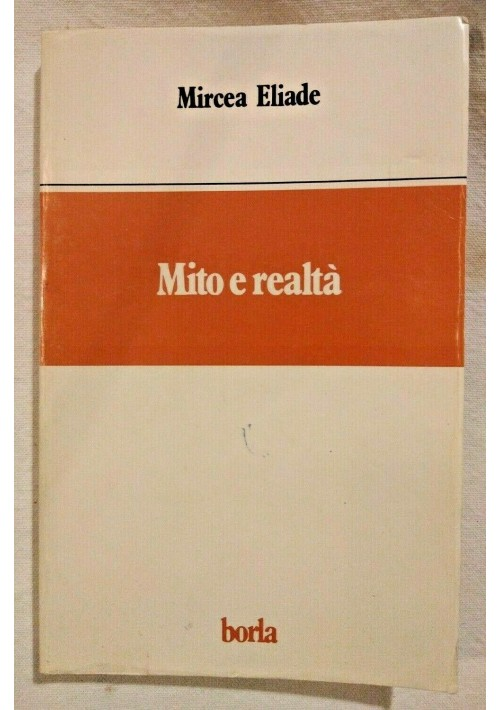 MITO E REALTÀ di Mircea Eliade libro usato Borla edizioni classici 1985