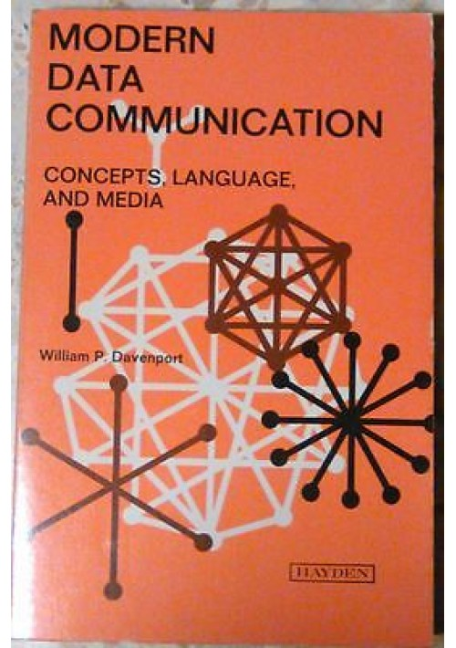 MODERN DATA COMMUNICATION CONCEPT LANGUAGE AND MEDIA di William Davenport 1971 H
