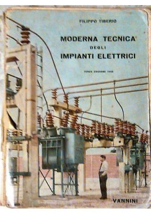 MODERNA TECNICA DEGLI IMPIANTI ELETTRICI di Filippo Tiberio 1960 società editric