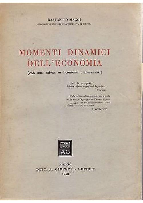 MOMENTI DINAMICI DELL'ECONOMIA con sezione su economia e psicanalisi 1958 Maggi