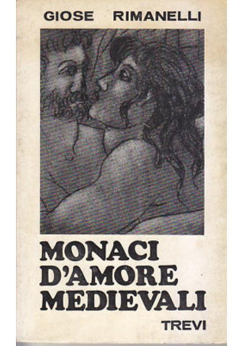 MONACI D'AMORE MEDIEVALI - Giose Rimanelli 1967 Trevi I ed. illustr. Amerigo Tot