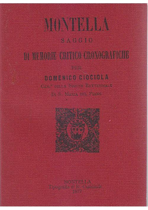 MONTELLA SAGGIO DI MEMORIE CRITICO CRONOGRAFICHE di Domenico Ciociola ristampa