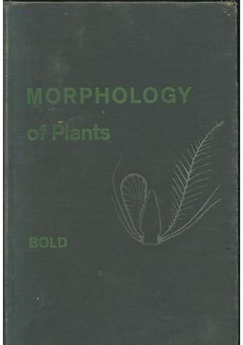 MORPHOLOGY OF PLANTS di Harold  C. Bold 1957 Harper e Row - piante biologia