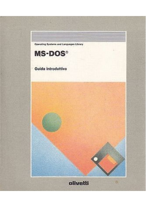 MS-DOS  GUIDA INTRODUTTIVA di  Aa.Vv. - 1989 Olivetti