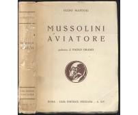 MUSSOLINI AVIATORE E LA SUA OPERA PER L'AVIAZIONE 1936 Pinciana pref. Orano *