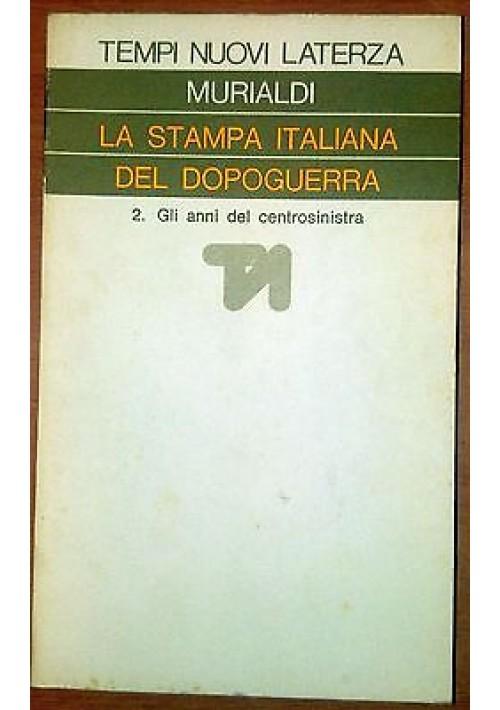 Murialdi LA STAMPA ITALIANA DEL Dopoguerra 2 Gli anni del centrosinistra Laterza