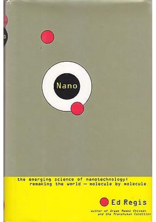 NANO! by Ed Regis - Little, Brown and Company editore 1997