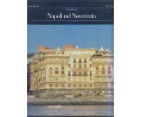 NAPOLI NEL NOVECENTO di Renato De Fusco 1994 Electa storia della città *