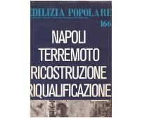 NAPOLI TERREMOTO RICOSTRUZIONE RIQUALIFICAZIONE 1982 estratto ediliza popolare