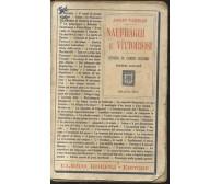 NAUFRAGHI E VITTORIOSI Episodi di uomini celebri di Adolfo Padoan 1919 Hoepli