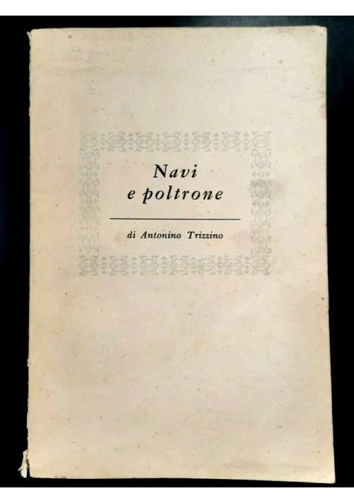 NAVI E POLTRONE di Antonino Trizzino 1954 Longanesi libro fascismo II guerra