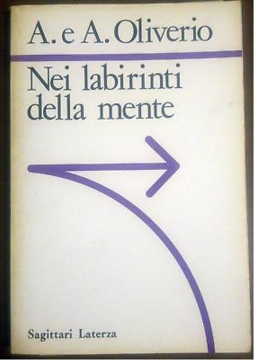 NEI LABIRINTI DELLA MENTE di A e A Oliverio 1989 I edizione sagittari Laterza
