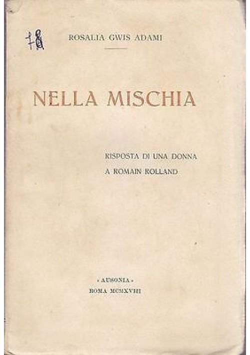 NELLA MISCHIA risposta di una donna a Romain Rolland di Rosalia Gwis Adami 1918