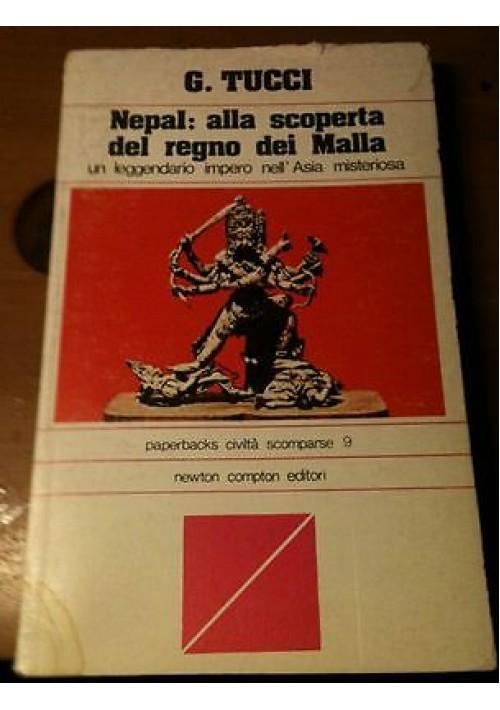 NEPAL: ALLA SCOPERTA DEL REGNO DEI MALLA di G. Tucci - Newton Compton paperback