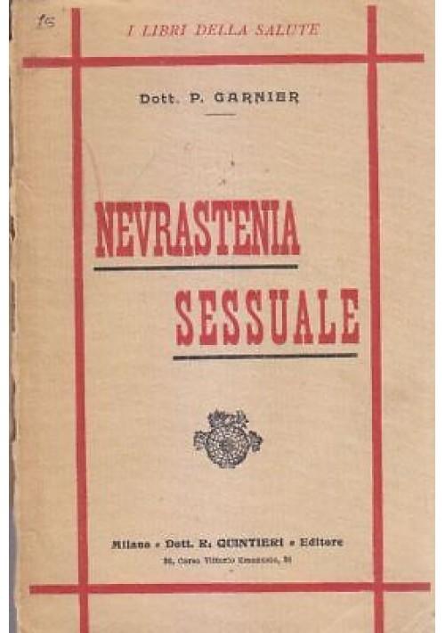 NEVRASTENIA SESSUALE - P.Garnier 1915 Quintieri Editore