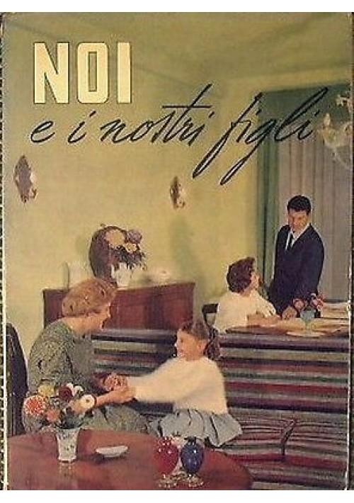 NOI E I NOSTRI FIGLI di Raymond Beach 1961 l'araldo discussioni sui problemi