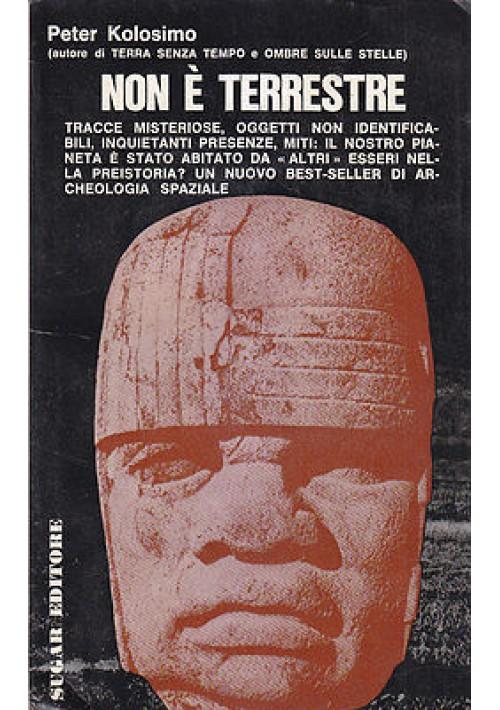 NON È TERRESTRE di Peter Kolosimo 1968 Sugar Editore