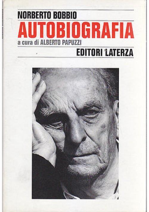 NORBERTO BOBBIO AUTOBIOGRAFIA a cura di Alberto Papuzzi 1997 Laterza Editore