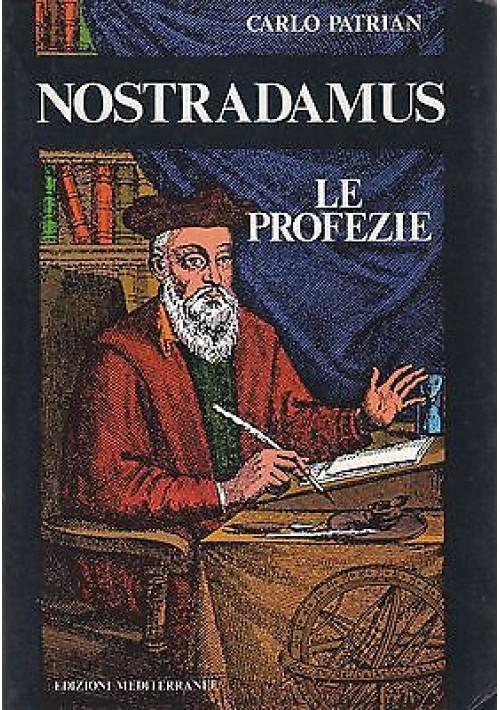 NOSTRADAMUS  LE PROFEZIE di Carlo Patrian 1990 Edizioni Mediterranee