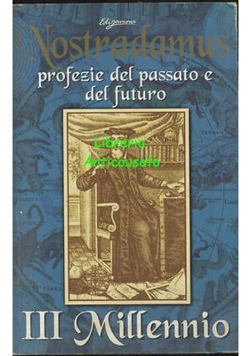 NOSTRADAMUS PROFEZIE DEL PASSATO E DEL FUTURO III millennio - Edigamma