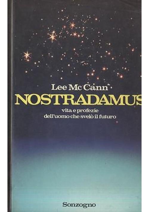NOSTRADAMUS vita e profezie dell'umo che svelò il futuro  Lee Mc Cann - Sonzogno