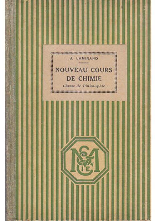 NOUVEAU COURS DE CHIMIE di J. Lamirand 1940 Masson et C.le Editori