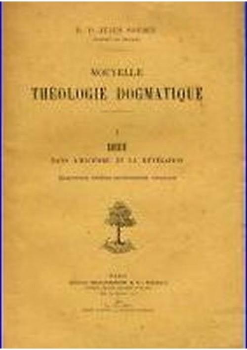 NOUVELLE THEOLOGIE DOGMATIQUE vol,I Dieu dans l'histoire et la rèvèlation 1909