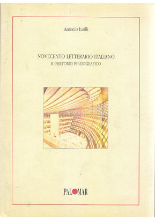 NOVECENTO LETTERARIO ITALIANO repertorio bibliografico Antonio Iurilli 1996 *